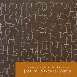 Sánchez-Verdú: Arquitecturas de la ausencia