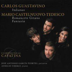 Guastavino: Indianas & Castelnuovo-Tedesco: Romancero Gitano