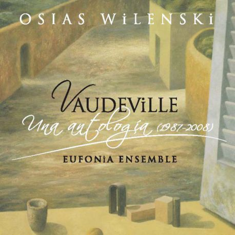 Wilenski: Vaudeville. Una antología (1987 – 2008)