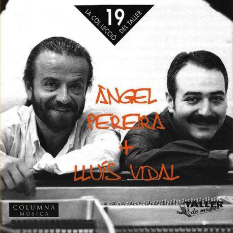 Àngel Pereira + Lluís Vidal