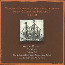 Cançons i Romanços Populars Catalans de la Guerra de Successió (s. XVIII)