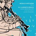Música Virtuosa, 5 - El Clarinete Mágico